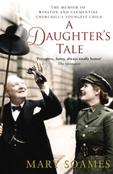 A Daughter's Tale : The Memoir of Winston and Clementine Churchill's youngest child, Paperback Book