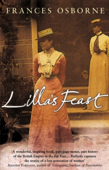 Lilla's Feast : A True Story of Love, War, and a Passion For Food, Paperback Book