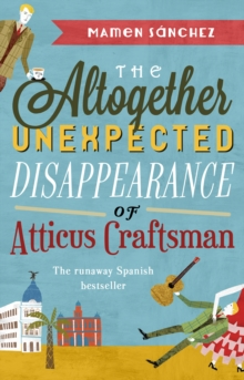 The Altogether Unexpected Disappearance of Atticus Craftsman, Paperback Book
