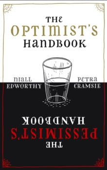 The Optimist's/Pessimist's Handbook : A Companion to Hope and Despair, Paperback Book