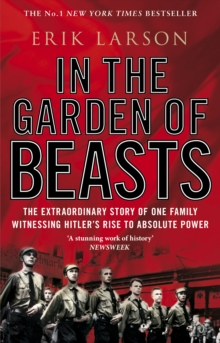 In The Garden of Beasts : Love and terror in Hitler's Berlin, Paperback Book