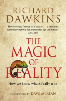 The Magic of Reality : How we know what's really true, Paperback Book