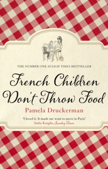 French Children Don't Throw Food, Paperback Book