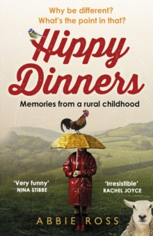 Hippy Dinners : A Memoir of a Rural Childhood, Paperback Book