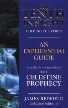 The Tenth Insight: An Experiential Guide, Paperback Book
