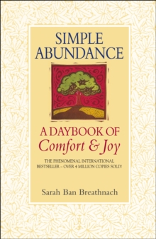 Simple Abundance : A Daybook of Comfort and Joy, Paperback Book