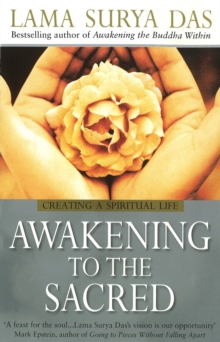 Awakening to the Sacred : Creating a Spiritual Life from Scratch, Paperback Book