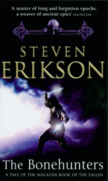 The Bonehunters : Malazan Book Of Fallen 6, Paperback Book