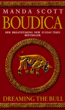 Boudica: Dreaming the Bull : Boudica 2, Paperback Book