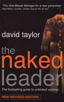 The Naked Leader : The True Paths to Success are Finally Revealed, Paperback Book