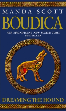 Boudica: Dreaming The Hound : A Novel of Roman Britain: Boudica 3, Paperback Book