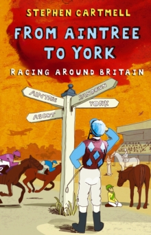 From Aintree to York : Racing Around Britain, Paperback Book