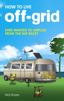 How to Live Off-Grid, Paperback Book