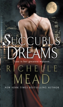 Succubus Dreams : Urban Fantasy, Paperback Book
