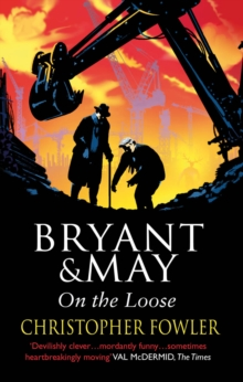 Bryant and May on the Loose, Paperback Book