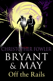 Bryant and May Off the Rails, Paperback Book