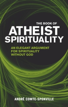 The Book of Atheist Spirituality, Paperback Book