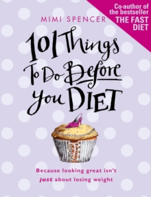 101 Things to Do Before You Diet, Paperback Book