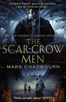 The Scar-crow Men : The Sword of Albion Trilogy Book 2, Paperback Book