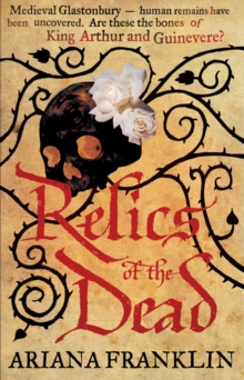 Relics of the Dead : Mistress of the Art of Death, Adelia Aguilar series 3, Paperback Book