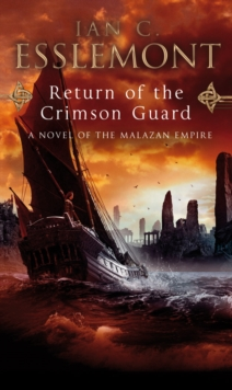 Return Of The Crimson Guard : A Novel of the Malazan Empire, Paperback Book