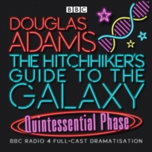 The Hitchhiker's Guide to the Galaxy : Quintessential Phase, CD-Audio Book