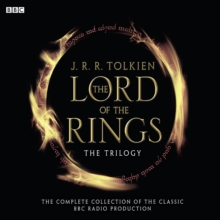 "The Lord of the Rings: the Trilogy : The Complete Collection of the Classic BBC Radio Production ""The Fellowship of the Ring"", ""The Two Towers"", ""The Return of the King"", CD-Audio Book"
