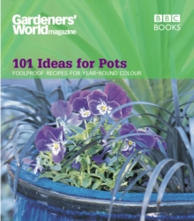Gardeners' World - 101 Ideas for Pots, Paperback Book