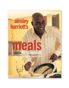 Ainsley Harriott : Meals In Minutes, Paperback Book