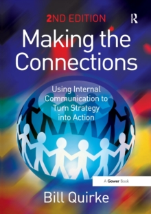 Making the Connections : Using Internal Communication to Turn Strategy into Action, Paperback Book