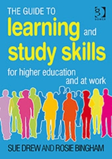 The Guide to Learning and Study Skills : For Higher Education and at Work, Paperback Book