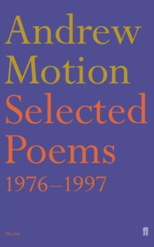 Selected Poems of Andrew Motion, Paperback Book