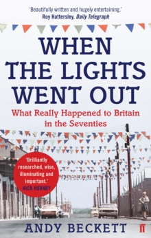 When the Lights Went Out : Britain in the Seventies, Paperback Book