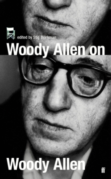 Woody Allen on Woody Allen : In Conversation with Stig Bjorkman, Paperback Book