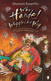 Why Handel Waggled His Wig, Paperback Book