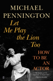 Let Me Play the Lion Too : How to be an Actor, Paperback Book
