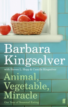 Animal, Vegetable, Miracle : Our Year of Seasonal Eating, Paperback Book