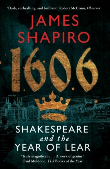 1606 : Shakespeare and the Year of Lear, Paperback Book