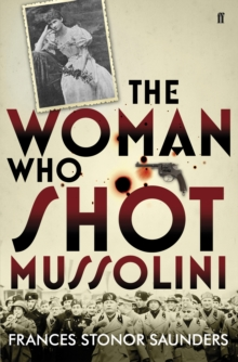 The Woman Who Shot Mussolini, Hardback Book