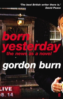 Born Yesterday : The News as a Novel, Paperback Book