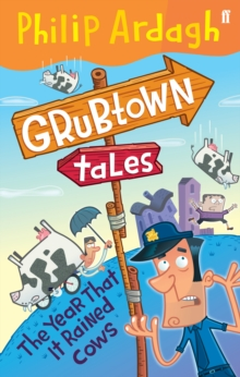 The Year that it Rained Cows : Grubtown Tales Book Two, Paperback Book