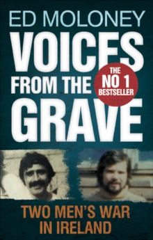 Voices from the Grave : Two Men's War in Ireland, Paperback Book