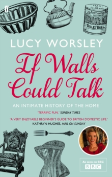 If Walls Could Talk : An Intimate History of the Home, Paperback Book
