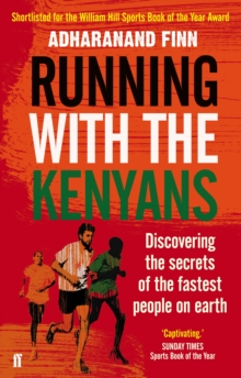 Running with the Kenyans : Discovering the Secrets of the Fastest People on Earth, Paperback Book
