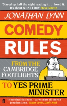 Comedy Rules : From the Cambridge Footlights to Yes, Prime Minister, Paperback Book