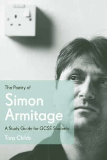 The Poetry of Simon Armitage : A Study Guide for GCSE Students, Paperback Book