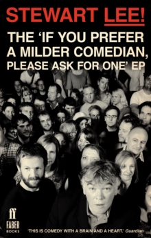 Stewart Lee! the 'If You Prefer a Milder Comedian Please Ask for One' Ep, Paperback Book