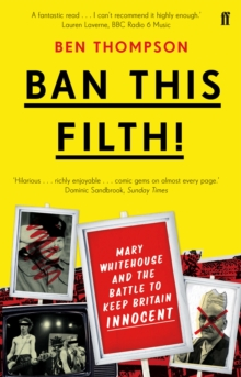 Ban This Filth! : Letters from the Mary Whitehouse Archive, Paperback Book