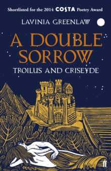 A Double Sorrow : Troilus and Criseyde, Paperback Book
