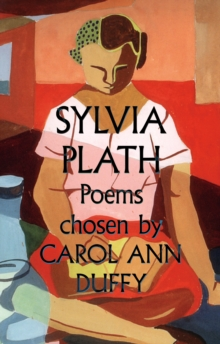 Sylvia Plath Poems Chosen by Carol Ann Duffy, Paperback Book